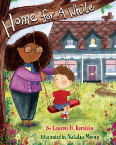 Home for a while /  by Lauren Kerstein ; illustrated by Natalia Moore. - by Lauren Kerstein ; illustrated by Natalia Moore.