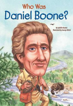Who was Daniel Boone? /  by Sydelle Kramer ; illustrated by George Ulrich.