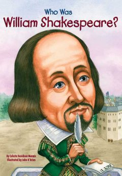Who was William Shakespeare? /  by Celeste Davidson Mannis ; Illustrated by John O'Brien.