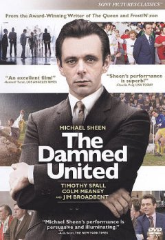 The damned United /  Columbia Pictures and BBC Films present in association with Screen Yorkshire ; a Left Bank Pictures production ; directed by Tom Hooper ; screenplay by Peter Morgan ; produced by Andy Harries.