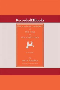 The curious incident of the dog in the night-time /  by Mark Haddon.