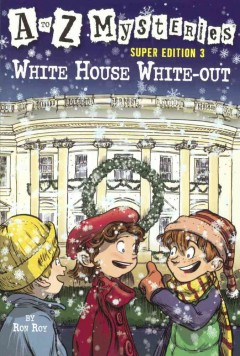 White House white-out /  by Ron Roy ; illustrated by John Steven Gurney.