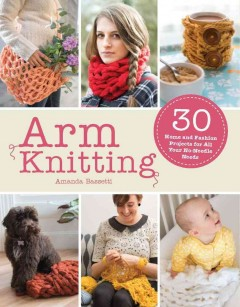 Arm knitting /  Amanda Bassetti.