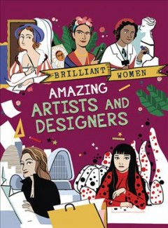 Amazing artists and designers /  written by Georgia Amson-Bradshaw ; illustrated by Rita Petruccioli. - written by Georgia Amson-Bradshaw ; illustrated by Rita Petruccioli.