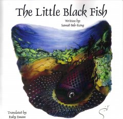 The Little Black Fish /  by Samad Beh-rang ; translated by Ruby Emam.