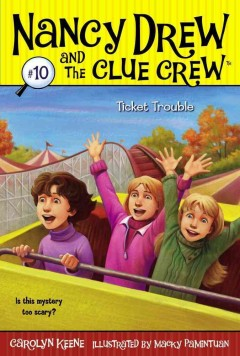 Ticket trouble /  by Carolyn Keene ; illustrated by Macky Pamintuan.