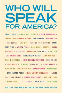 Who will speak for America? /  edited by Stephanie Feldman and Nathaniel Popkin. - edited by Stephanie Feldman and Nathaniel Popkin.