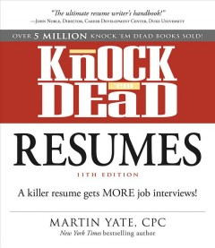 Knock 'em dead resumes /  Martin Yate, CPC. - Martin Yate, CPC.