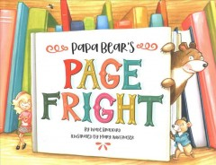Papa Bear's page fright /  by Wade Bradford ; illustrated by Mary Ann Fraser.