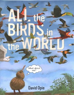 All the birds in the world /  David Opie. - David Opie.