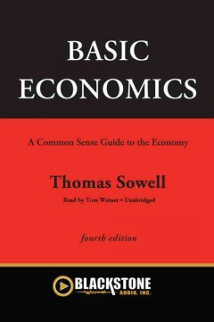 Basic economics : a common sense guide to the economy / by Thomas Sowell.