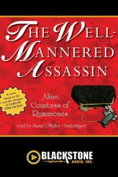 The well-mannered assassin /  by Aline, Countess of Romanones.