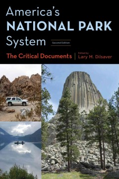 America's national park system : the critical documents / edited by Lary M. Dilsaver.