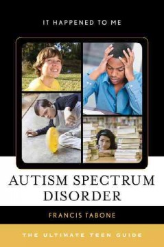 Autism spectrum disorder : the ultimate teen guide / Francis Tabone. - Francis Tabone.