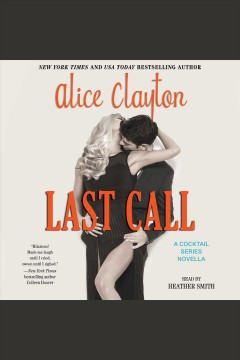 Last call : a Cocktail series novella / Alice Clayton.