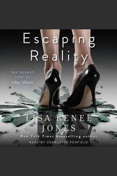 Escaping reality /  Lisa Renee Jones.
