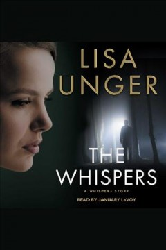 The whispers /  Lisa Unger.