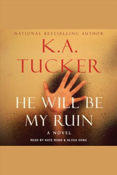 He will be my ruin /  K.A. Tucker.