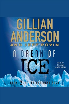 A dream of ice /  Gillian Anderson and Jeff Rovin.