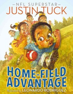 Justin Tuck's home-field advantage /  Justin Tuck ; illustrated by Leonardo Rodriguez. - Justin Tuck ; illustrated by Leonardo Rodriguez.