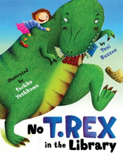 No T. Rex in the library /  by Toni Buzzeo ; illustrated by Sachiko Yoshikawa.