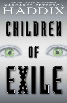 Children of exile /  Margaret Peterson Haddix.