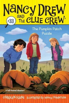 Nancy Drew and the Clue Crew. the pumpkin patch puzzle / by Carolyn Keene ; illustrated by Macky Pamintuan.
