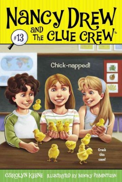 Chick-napped! /  by Carolyn Keene ; illustrated by Macky Pamintuan.