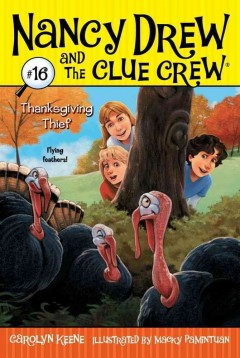 Thanksgiving thief /  by Carolyn Keene ; illustrated by Macky Pamintuan.