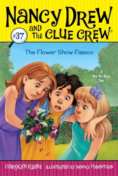The flower show fiasco /  by Carolyn Keene ; illustrated by Macky Pamintuan.