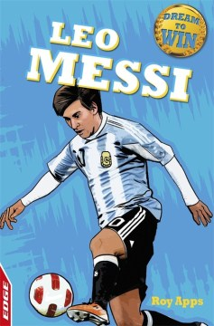 Leo Messi /  Roy Apps ; illustrated by Chris King.