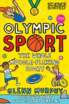 Olympic sport : the whole muscle-flexing story / Glenn Murphy ; illustrated by Mike Phillips.
