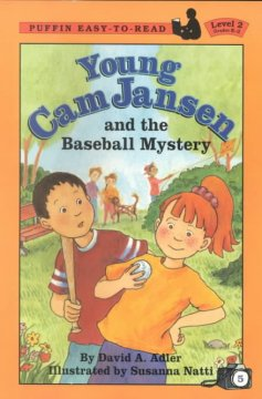 Young Cam Jansen and the baseball mystery /  by David A. Adler ; illustrated by Susanna Natti. - by David A. Adler ; illustrated by Susanna Natti.