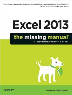 Excel 2013 : the missing manual / Matthew MacDonald.