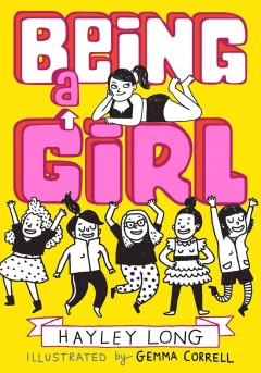 Being a girl /  Hayley Long ; illustrated by Gemma Correll. - Hayley Long ; illustrated by Gemma Correll.