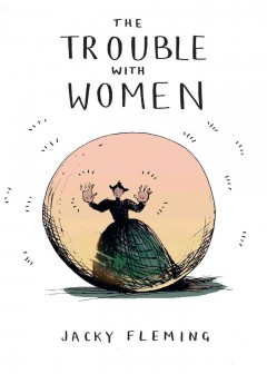 Trouble with women /  Jacky Fleming.
