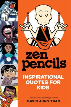 Zen Pencils : Inspirational Quotes for Kids