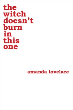 The witch doesn't burn in this one /  Amanda Lovelace. - Amanda Lovelace.