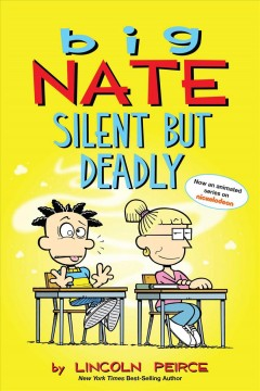 Big Nate : silent but deadly / by Lincoln Peirce. - by Lincoln Peirce.