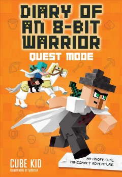 Quest mode /  Cube Kid ; illustrations by Saboten. - Cube Kid ; illustrations by Saboten.