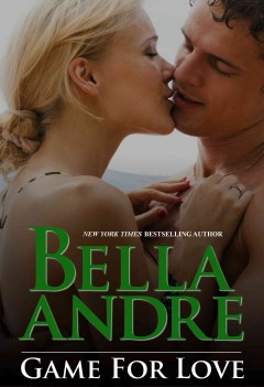 Game for love /  Bella Andre.