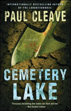 Cemetery Lake : a thriller / by Paul Cleave.