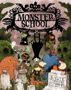 Monster school /  by Kate Coombs ; illustrated by Lee Gatlin. - by Kate Coombs ; illustrated by Lee Gatlin.