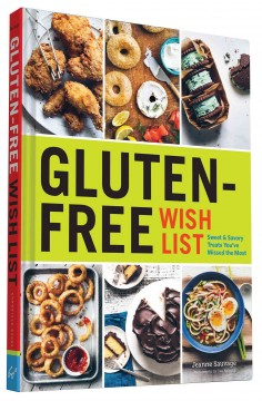 Gluten-free wish list : sweet & savory treats you've missed the most / Jeanne Sauvage ; photographs by Eva Kolenko.