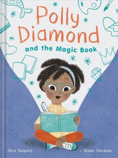 Polly Diamond and the magic book /  Alice Kuipers ; Diana Toledano.