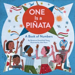One is a pinata /  by Roseanne Greenfield Thong ; illustrations by John Parra.