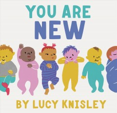 You are new /  by Lucy Knisley.