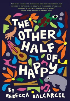 The other half of happy /  by Rebecca Balcárcel.
