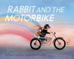 Rabbit and the motorbike /  by Kate Hoefler ; art by Sarah Jacoby.