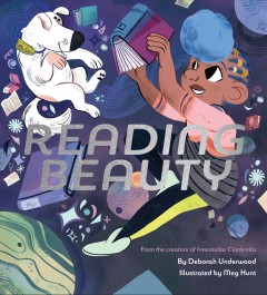 Reading Beauty /  by Deborah Underwood ; illustrated by Meg Hunt. - by Deborah Underwood ; illustrated by Meg Hunt.
